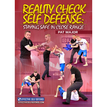 Reality Check Self Defense Staying Safe in Close Range by Pat Major