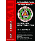 The Authentic Pekiti Tirsia Kali System: Sword and Impact Weapons by Tuhon Tim Waid