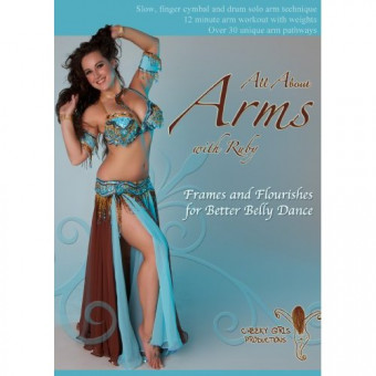 All About Arms: Frames and Flourishes for Better Belly Dance-Ruby