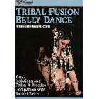 Tribal Fusion Belly Dance-Yoga,Isolations and Drills: A Practice Companion with Rachel Brice