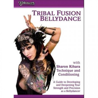 Tribal Fusion Bellydance-Technique and Conditioning-Sharon Kihara