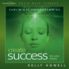 Brain Sync-Create Success-Kelly Howell