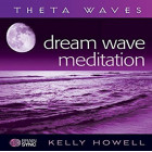 Brain Sync-Dream Wave Meditation-Kelly Howell