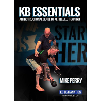 KB Essentials an Instructional Guide to Kettlebell Training-Mike Perry