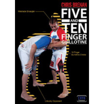 5 and 10 Finger Guillotine-Chris Brennan