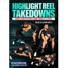 Highlight Reel Takedowns by Reece Humphrey