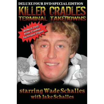 Killer Cradles Terminal Takedowns by Wade Schalles