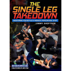 The Single Leg Takedown by Jimmy Sheptock
