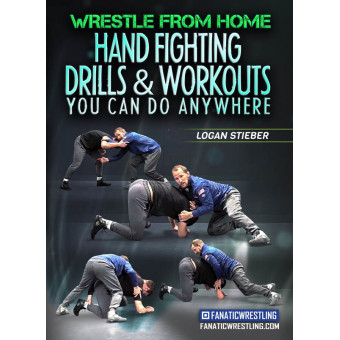 Wrestle from Home Hand Fighting Drills and Workouts You Can Do Anywhere by Logan Stieber