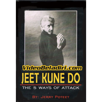 Jeet Kune Do The Five Ways of Attack-Jerry Poteet