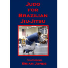 Judo for Brazilian Jiu Jitsu-Brian Jones