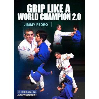 Grip Like a World Champion 2.0 by Jimmy Pedro