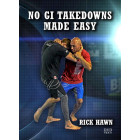 No Gi Takedowns Made Eeasy-Rick Hawn