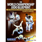 The World Championship Judo Blueprint-Ilias Iliadis