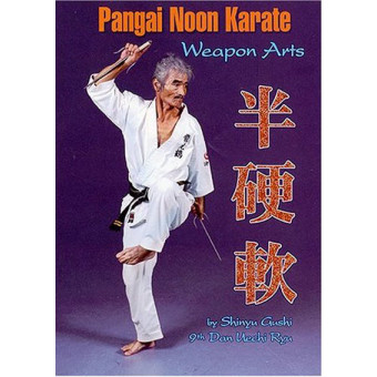 Pangai Noon Karate DVD 4: Weapon Arts-Shinyu Gushi