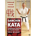 Sanchin Kata-Traditional Training Methods for Karate Power-Kris Wilder