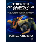 Destroy First, Ask Questions Later Krav Maga by Rodrigo Artilheiro