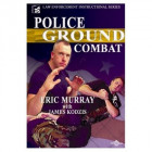 Police Ground Combat-Eric Murray