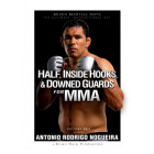 Half, Inside Hooks, & Downed Guards for MMA-Antonio Rodrigo Nogueira