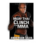 MuayThai Clinch For MMA-Anderson Silva