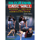 BJJ for MMA Cage Wall Offense Defense and Submission Chain by Devin Powell