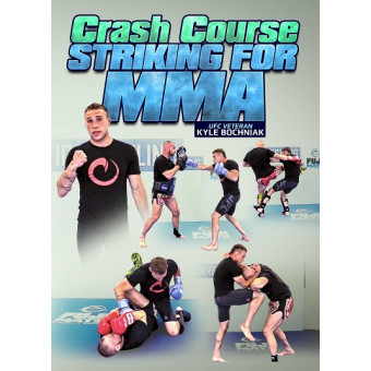 Crash Course Striking For MMA by Kyle Bochniak