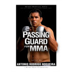 Passing Guard for MMA-Antonio Rodrigo Nogueira