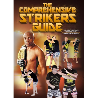 The Comprehensive Strikers Guide by Anderson Silva