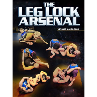 The Leg Lock Arsenal by Gokor Ambaryan