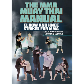 The MMA Muay Thai Manual by Cheick Kongo