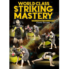 World Class Striking Mastery by Cedric Doumbe