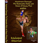 Maximum Damage Destructive Kicks and Knees of Muay Thai-Malaipet Sitarvut