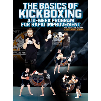 The Basics Of Kickboxing by Duane Ludwig