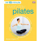 15 Minute Everyday Pilates-Alycea Ungaro