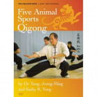 Five Animal Sports Qigong-Dr.Yang, Jwing-Ming