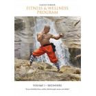 Shaolin Fitness And Wellness Program Beginners Volume 1 by Sifu Yan Lei