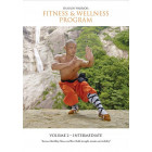 Shaolin Fitness And Wellness Program Volume 2 Intermediate by Sifu Yan Lei