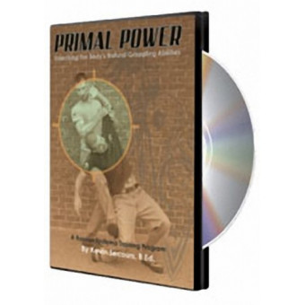 Primal Power: Unlocking the Body's Natural Grappling Abilities-Kevin Secours