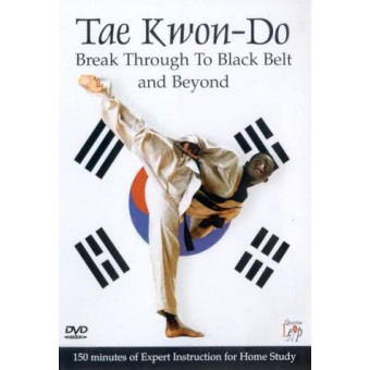 Taekwondo-Break Through to Blackbelt and Beyond
