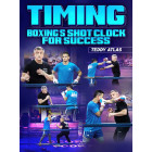 Timing: Boxing's Shot Clock For Success by Teddy Atlas