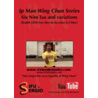 Ip Man Wing Chun Series-Siu Nim Tau and Variations-Sergio Iadarola