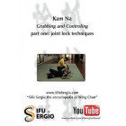 Kam Na 1-Grabbing and Controlling Joint Locking Techniques-Sergio Iadarola