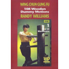 Wing Chun Gung Fu 108 Wooden Dummy Motions Part 1 by Randy Williams