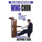 Wing Chun Keeping it Real-Alan Gibson