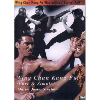 Wing Chun Kung Fu Pure and Simple-James Sinclair