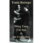 Wing Tzun Chi Sao and the Centerline-Emin Boztepe