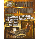 Convict Conditioning DVD 5-Maximum Strength-The One-Arm Pullup Series-Paul Wade
