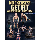 No Excuses Get Fit Anywhere Anyhow by Bobby Maximus