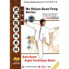 Bafa Quan-Eight Technique Quan-Wu Shijun Quan Feng Series