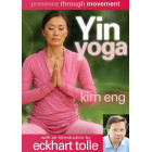Yin Yoga-Presence Through Movement-Kim Eng